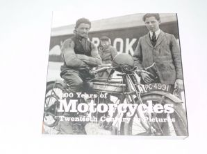 100 Years of Motorcycles . Twentieth Century In Pictures (Pemberthy 2010)